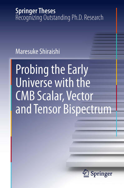 Probing the Early Universe with the CMB Scalar, Vector and Tensor Bispectrum - Coverbild