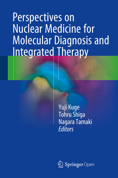 Perspectives on Nuclear Medicine for Molecular Diagnosis and Integrated Therapy - Coverbild