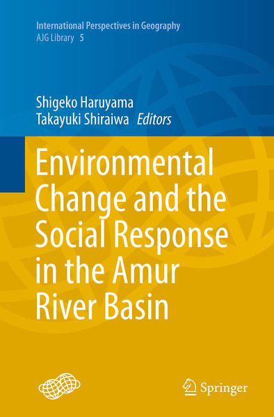 Environmental Change and the Social Response in the Amur River Basin - Coverbild