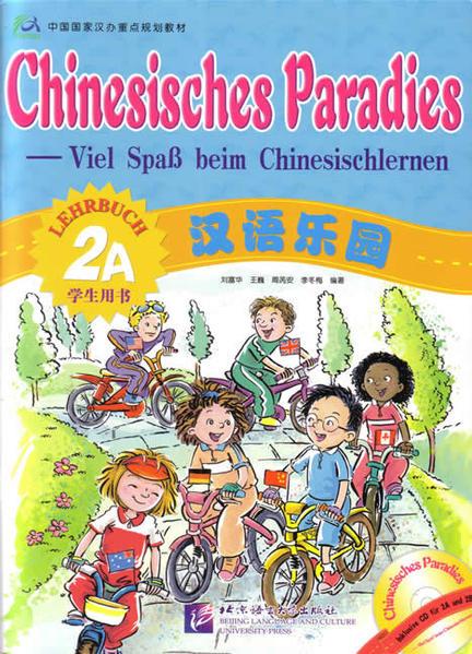 Chinesisches Paradies – Viel Spass beim Chinesischlernen / Chinesisches Paradies - Viel Spass beim Chinesischlernen - Lehrbuch 2A /Hanyu leyuan - xuesheng yongshu 2A (dewen ban) - Coverbild