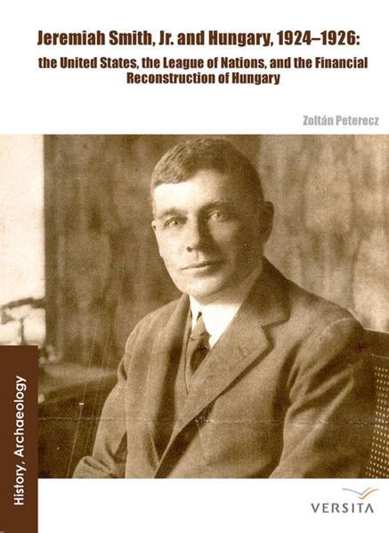 Jeremiah Smith, jr. and Hungary, 1924–1926 - Coverbild