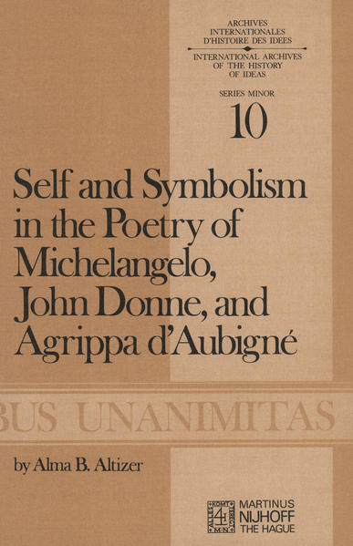 Self and Symbolism in the Poetry of Michelangelo, John Donne and Agrippa D'Aubigne - Coverbild