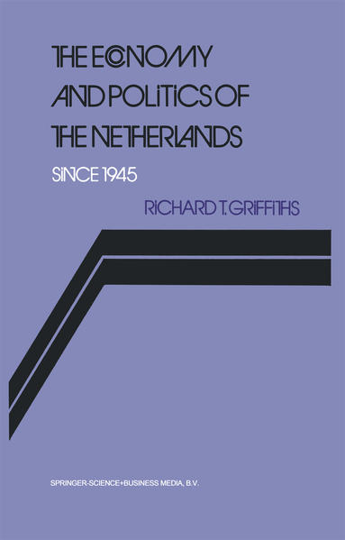 The Economy and Politics of the Netherlands Since 1945 - Coverbild