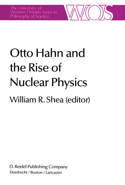 Otto Hahn and the Rise of Nuclear Physics - Coverbild