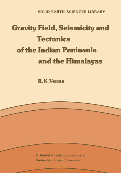Gravity Field, Seismicity and Tectonics of the Indian Peninsula and the Himalayas - Coverbild