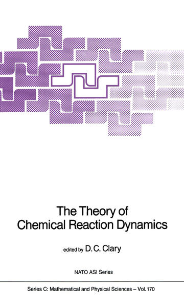 The Theory of Chemical Reaction Dynamics - Coverbild