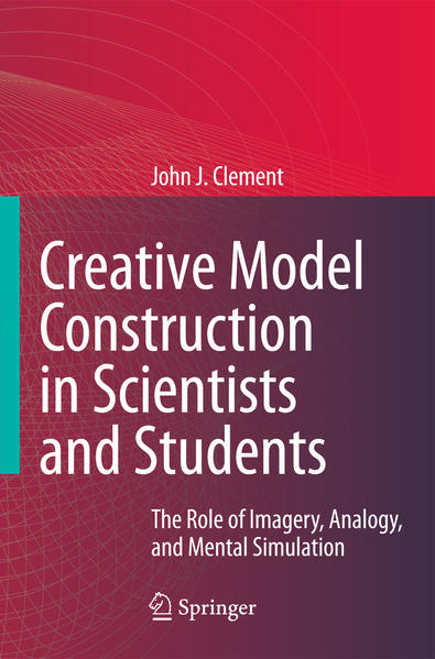 Creative Model Construction in Scientists and Students - Coverbild