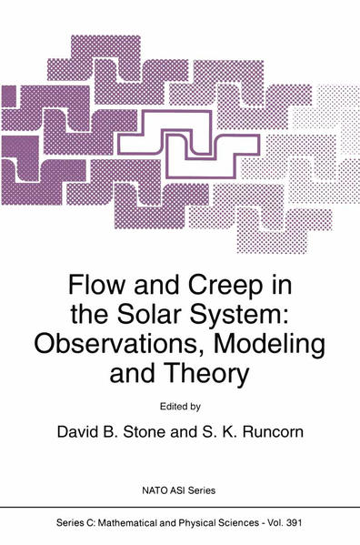 Flow and Creep in the Solar System: Observations, Modeling and Theory - Coverbild
