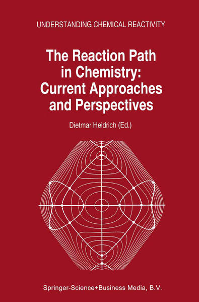 The Reaction Path in Chemistry: Current Approaches and Perspectives - Coverbild