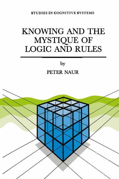Knowing and the Mystique of Logic and Rules - Coverbild