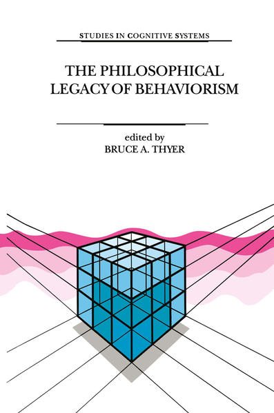 The Philosophical Legacy of Behaviorism - Coverbild