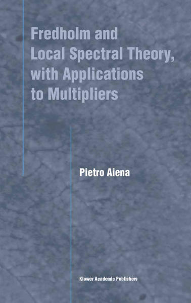 Fredholm and Local Spectral Theory, with Applications to Multipliers - Coverbild