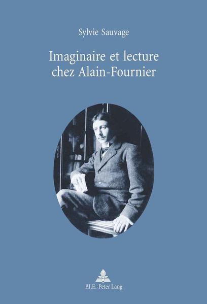Imaginaire et lecture chez Alain-Fournier - Coverbild
