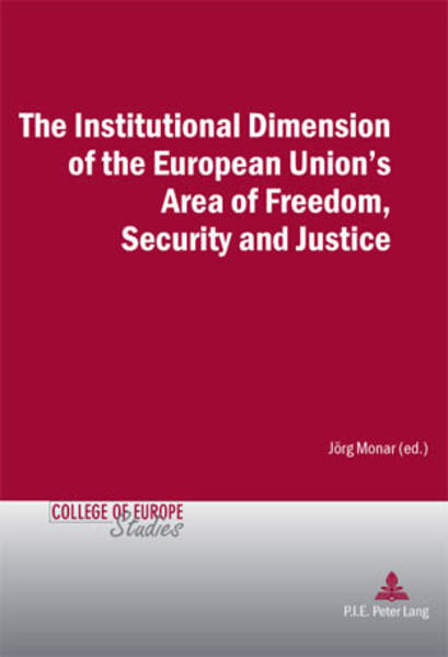 The Institutional Dimension of the European Union's Area of Freedom, Security and Justice - Coverbild