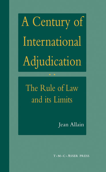 A Century of International Adjudication:The Rule of Law and Its Limits - Coverbild