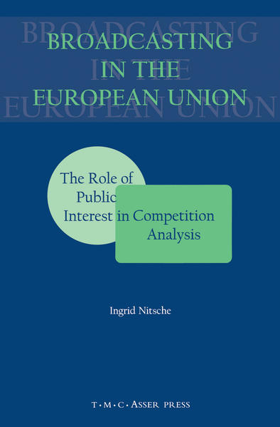 Broadcasting in the European Union:The Role of Public Interest in Competition Analysis - Coverbild