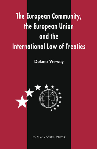 The European Community, the European Union and the International Law of Treaties - Coverbild