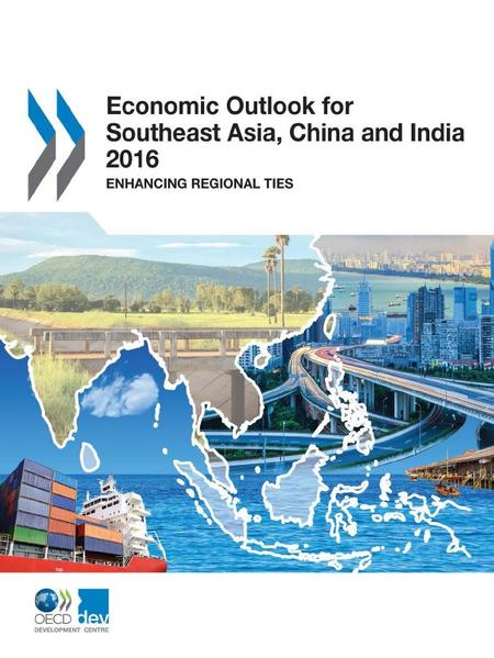 Economic Outlook for Southeast Asia, China and India 2016 - Coverbild