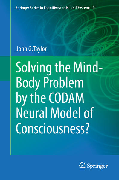 Solving the Mind-Body Problem by the CODAM Neural Model of Consciousness? - Coverbild