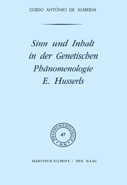 Sinn und Inhalt in der Genetischen Phänomenologie E. Husserls - Coverbild