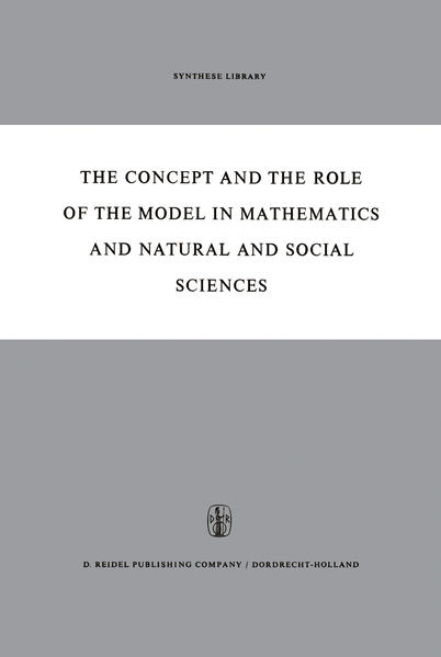 The Concept and the Role of the Model in Mathematics and Natural and Social Sciences - Coverbild