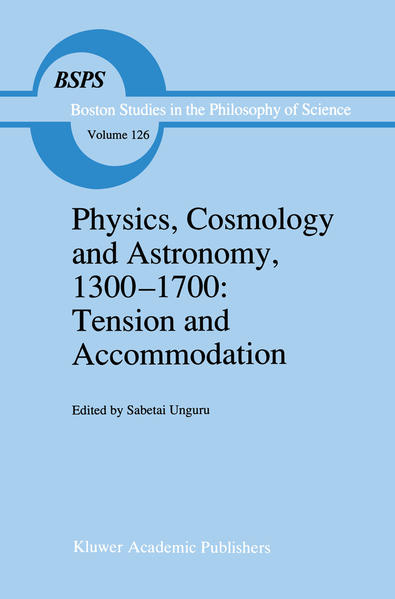 Physics, Cosmology and Astronomy, 1300–1700: Tension and Accommodation - Coverbild
