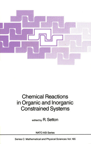 Chemical Reactions in Organic and Inorganic Constrained Systems - Coverbild