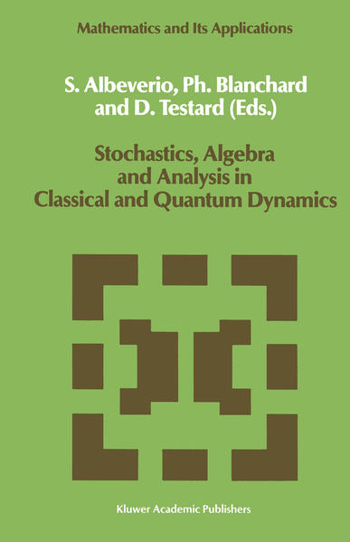 Stochastics, Algebra and Analysis in Classical and Quantum Dynamics - Coverbild