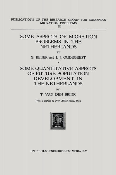 Some Aspects of Migration Problems in the Netherlands / Some Quantitative Aspects of the Future Population Development in the Netherlands - Coverbild