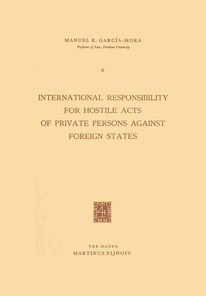 International Responsibility for Hostile Acts of Private Persons against Foreign States - Coverbild