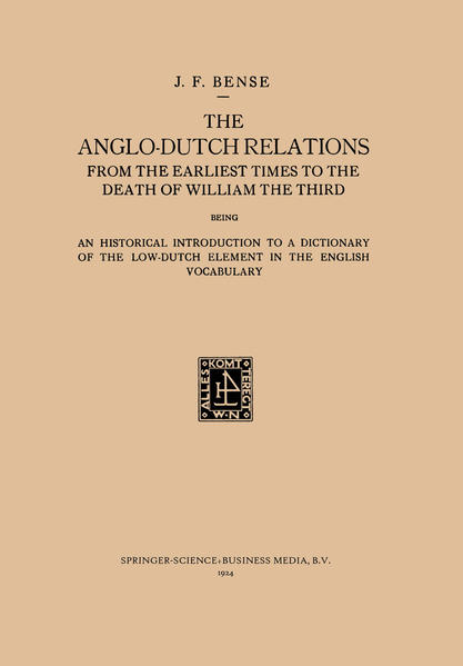 The Anglo-Dutch Relations from the Earliest Times to the Death of William the Third - Coverbild