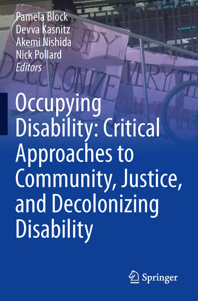 Occupying Disability: Critical Approaches to Community, Justice, and Decolonizing Disability - Coverbild